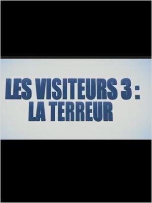 Les Visiteurs 3 : la Terreur (2016)