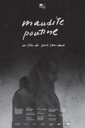 Maudite Poutine (2017)