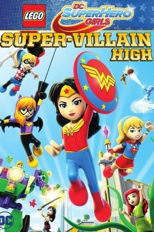 Lego Super Hero Girls: Super-Villain High (2018)