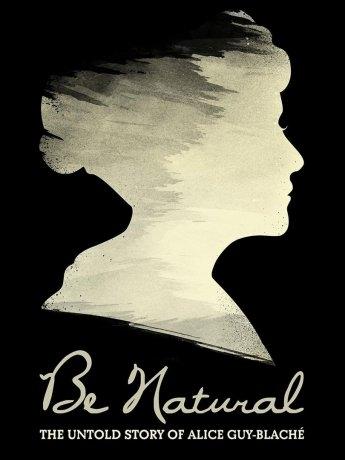 Be natural, l'histoire inédite d'Alice Guy-Blaché (2020)